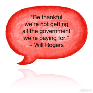 I love Will Rogers folksy humor and insight.